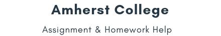 Amherst College Assignment & Homework Help